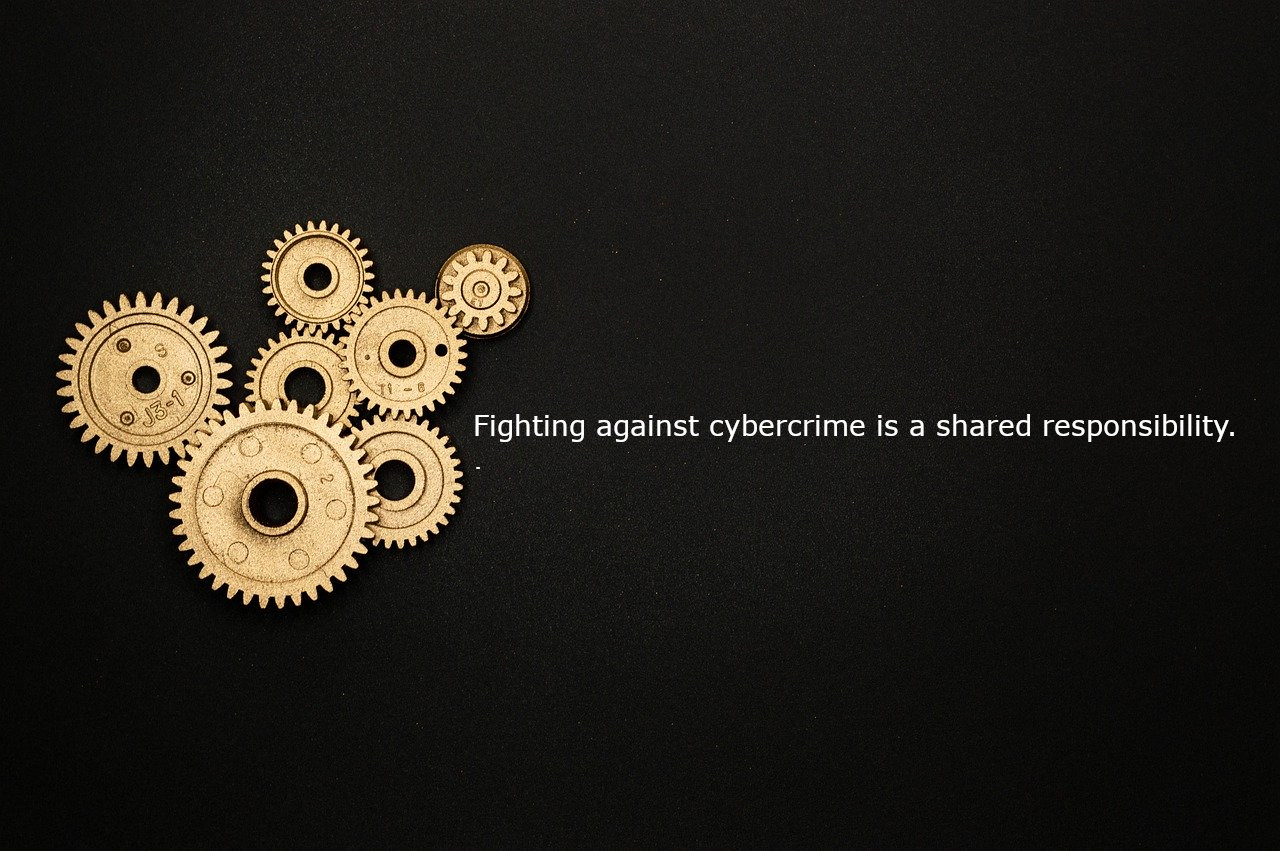 Fighting against cybercrime is a shared responsibility.